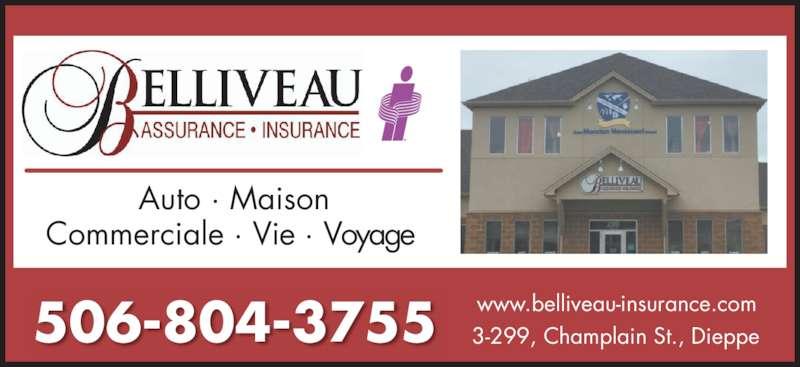 Assurance Belliveau Insurance (506-853-3385) - Annonce illustrée======= - 506-804-3755 Auto · Maison Commerciale · Vie · Voyage  3-299, Champlain St., Dieppe www.belliveau-insurance.com