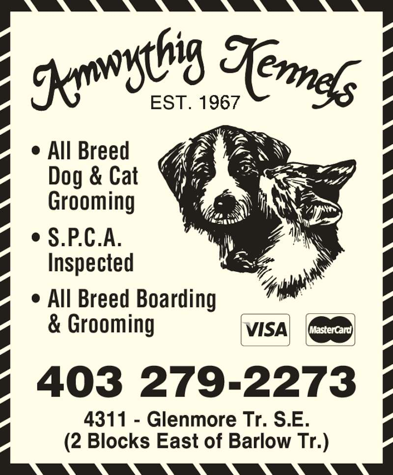 Amwythig Kennels (403-279-2273) - Display Ad - ? All Breed  Dog & Cat  Grooming ? S.P.C.A.  Inspected ? All Breed Boarding   & Grooming 403 279-2273