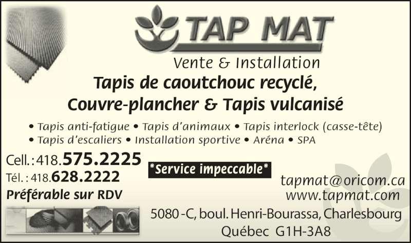 Tap mat horaire d 39 ouverture 5080 c boul henri bourassa charlesbourg qc Tapis de caoutchouc recycle