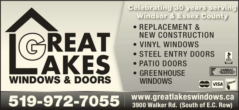 Great Lakes Windows & Doors (519-972-7055) - Display Ad - Celebrating 30 years serving Windsor & Essex County ? REPLACEMENT &    NEW CONSTRUCTION ? VINYL WINDOWS ? STEEL ENTRY DOORS ? PATIO DOORS ? GREENHOUSE     WINDOWS 519-972-7055 3900 Walker Rd. (South of E.C. Row)www.greatlakeswindows.ca