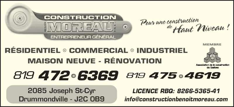 Construction Benoit Moreau Inc (819-472-6369) - Annonce illustrée======= - MAISON NEUVE - R?NOVATION LICENCE RBQ: 8266-5365-41 2085 Joseph St-Cyr Drummondville - J2C 0B9 R?SIDENTIEL   COMMERCIAL   INDUSTRIEL