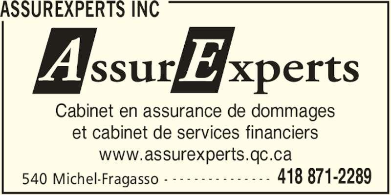 AssurExperts (418-871-2289) - Annonce illustrée======= - ASSUREXPERTS INC 540 Michel-Fragasso - 418 871-2289- - - - - - - - - - - - - - Cabinet en assurance de dommages et cabinet de services financiers www.assurexperts.qc.ca