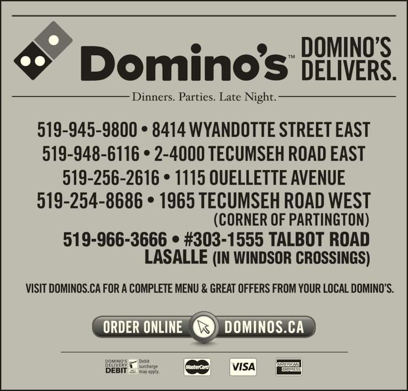 Domino's Pizza (519-945-9800) - Annonce illustrée======= - 519-966-3666 ? #303-1555 TALBOT ROAD LASALLE (IN WINDSOR CROSSINGS) 519-966-3666 ? #303-1555 TALBOT ROAD LASALLE (IN WINDSOR CROSSINGS)