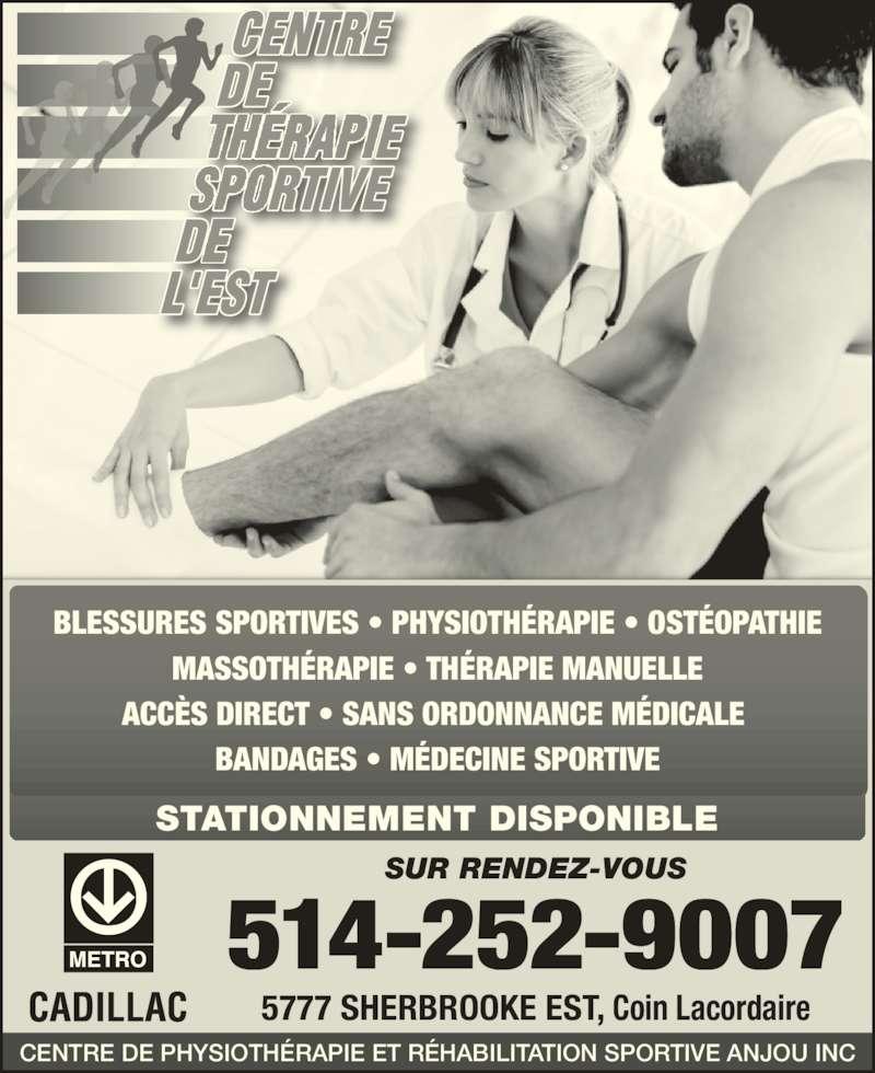 Centre Physiothérapie et Réhabilitation SportiveAnjou Inc (514-252-9007) - Annonce illustrée======= - BLESSURES SPORTIVES ? PHYSIOTH?RAPIE ? OST?OPATHIE MASSOTH?RAPIE ? TH?RAPIE MANUELLE ACC?S DIRECT ? SANS ORDONNANCE M?DICALE  BANDAGES ? M?DECINE SPORTIVE CENTRE DE PHYSIOTH?RAPIE ET R?HABILITATION SPORTIVE ANJOU INC 514-252-9007 SUR RENDEZ-VOUS 5777 SHERBROOKE EST, Coin Lacordaire STATIONNEMENT DISPONIBLE