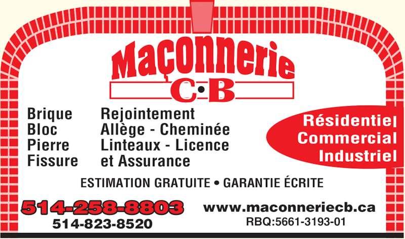 Maçonnerie C B (514-258-8803) - Annonce illustrée======= - Industriel  www.maconneriecb.ca RBQ:5661-3193-01 Brique Bloc Pierre Fissure Rejointement All?ge - Chemin?e Linteaux - Licence et Assurance R?sidentiel Commercial 514-258-8803 514-823-8520 ESTIMATION GRATUITE ? GARANTIE ?CRITE