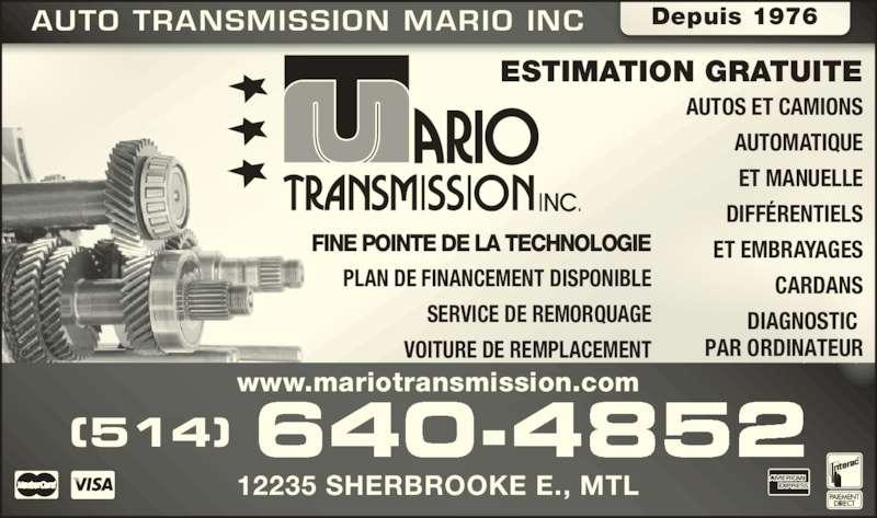 Transmission Mario Inc (514-640-4852) - Annonce illustrée======= - (514) 640-4852 12235 SHERBROOKE E., MTL www.mariotransmission.com AUTO TRANSMISSION MARIO INC Depuis 1976 ESTIMATION GRATUITE AUTOS ET CAMIONS AUTOMATIQUE ET MANUELLE DIFF?RENTIELS ET EMBRAYAGES CARDANS DIAGNOSTIC  PAR ORDINATEUR FINE POINTE DE LA TECHNOLOGIE PLAN DE FINANCEMENT DISPONIBLE SERVICE DE REMORQUAGE VOITURE DE REMPLACEMENT