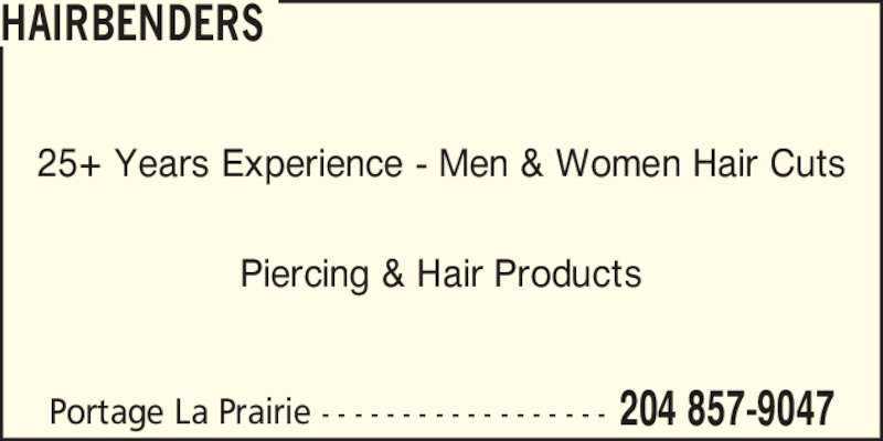 The Hairbenders (204-857-9047) - Display Ad - Portage La Prairie - - - - - - - - - - - - - - - - - - 204 857-9047 25+ Years Experience - Men & Women Hair Cuts Piercing & Hair Products HAIRBENDERS