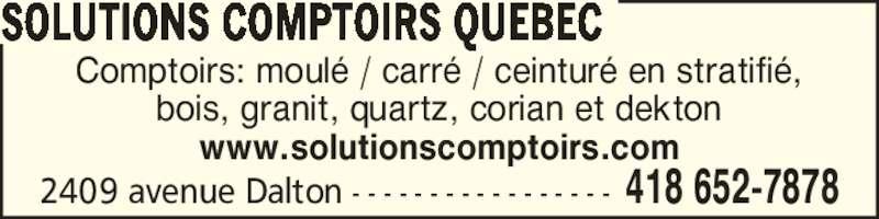 Solutions Comptoirs Quebec (418-652-7878) - Annonce illustrée======= - SOLUTIONS COMPTOIRS QUEBEC Comptoirs: moul? / carr? / ceintur? en stratifi?, bois, granit, quartz, corian et dekton www.solutionscomptoirs.com 2409 avenue Dalton - - - - - - - - - - - - - - - - - 418 652-7878