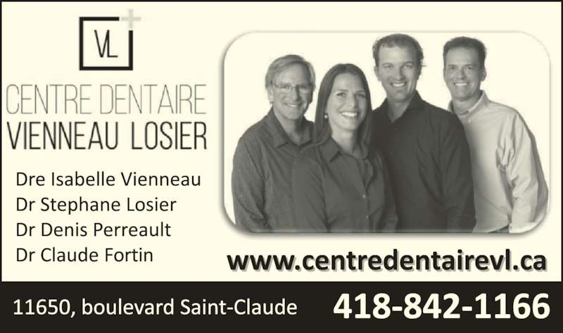 Centre Dentaire Vienneau-Losier (418-842-1166) - Annonce illustrée======= - Dre Isabelle Vienneau Dr Stephane Losier Dr Denis Perreault Dr Claude Fortin www.centredentairevl.ca
