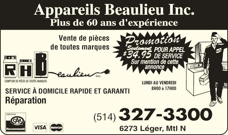 Centre D'Appareils Menagers Beaulieu (514-327-3300) - Annonce illustrée======= - 34.95 LUNDI AU VENDREDI 8H00 ? 17H00 (514) 327-3300 inc. Vente de pi?ces de toutes marques R?paration SERVICE ? DOMICILE RAPIDE ET GARANTI 6273 L?ger, Mtl N