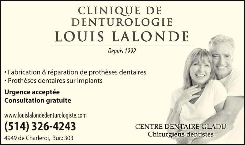 Clinique de Denturologie Louis Lalonde (514-326-4243) - Annonce illustrée======= - • Fabrication & réparation de prothèses dentaires • Prothèses dentaires sur implants Urgence acceptée Consultation gratuite (514) 326-4243