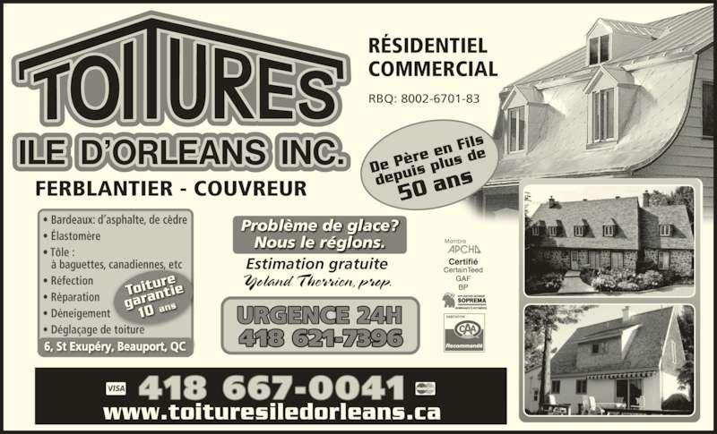 Toitures Ile D'Orléans Inc (418-667-0041) - Annonce illustrée======= - R?SIDENTIEL Nous le r?glons. De P? re en  Fils depu is plu s de 50 an www.toituresiledorleans.ca 418 667-0041 418 621-7396 URGENCE 24H RBQ: 8002-6701-83 FERBLANTIER - COUVREUR 6, St Exup?ry, Beauport, QC COMMERCIAL Estimation gratuite Yoland T herrien, prop. Probl?me de glace?
