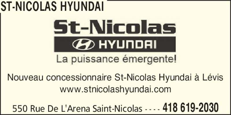 St-Nicolas Hyundai (418-619-2030) - Annonce illustrée======= - Nouveau concessionnaire St-Nicolas Hyundai ? L?vis www.stnicolashyundai.com 550 Rue De L'Arena Saint-Nicolas - - - - 418 619-2030 ST-NICOLAS HYUNDAI