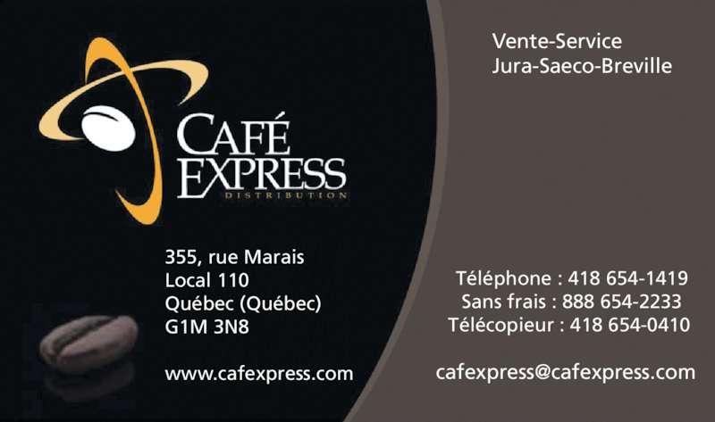 Distribution Café Express (418-654-1419) - Annonce illustrée======= - T?l?phone : 418 654-1419 Sans frais : 888 654-2233 T?l?copieur : 418 654-0410  Vente-Service Jura-Saeco-Breville 355, rue Marais Local 110 Qu?bec (Qu?bec) G1M 3N8 www.cafexpress.com