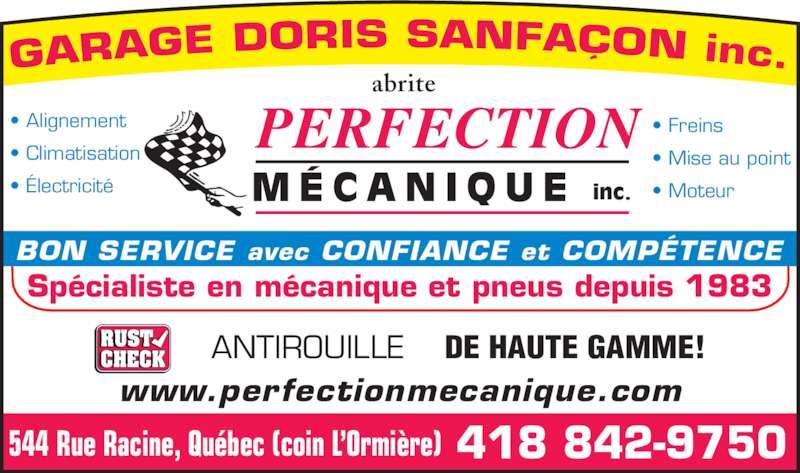 Perfection Mécanique (418-842-9750) - Annonce illustrée======= - Sp?cialiste en m?canique et pneus depuis 1983 abrite M?CAN I QU E inc. PERFECTION BON SERVICE avec CONFIANCE et COMP?TENCE ? Alignement ? Climatisation ? Freins ? Mise au point ? Moteur 544 Rue Racine, Qu?bec (coin L?Ormi?re) 418 842-9750 www.perfectionmecanique.com RUST CHECK ANTIROUILLE DE HAUTE GAMME! ? ?lectricit?