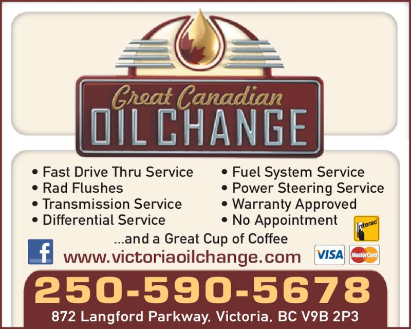 Great Canadian Oil Change (250-590-5678) - Display Ad - ...and a Great Cup of Coffee ? Fast Drive Thru Service ? Rad Flushes ? Transmission Service ? Differential Service ? Fuel System Service ? Power Steering Service ? Warranty Approved ? No Appointment www.victoriaoilchange.com 872 Langford Parkway, Victoria, BC V9B 2P3 250-590-5678