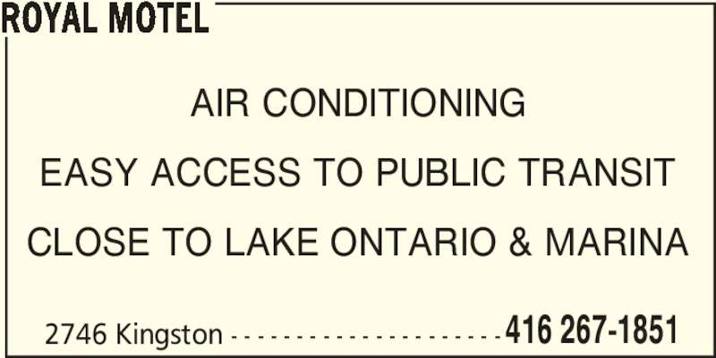 Royal Motel (416-267-1851) - Annonce illustrée======= - AIR CONDITIONING EASY ACCESS TO PUBLIC TRANSIT CLOSE TO LAKE ONTARIO & MARINA 2746 Kingston - - - - - - - - - - - - - - - - - - - - -416 267-1851 ROYAL MOTEL