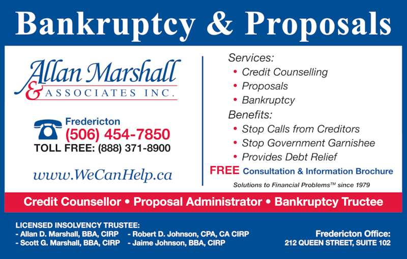 Allan Marshall & Associates Inc (506-454-7850) - Display Ad - Credit Counsellor ? Proposal Administrator ? Bankruptcy Tructee Solutions to Financial ProblemsTM since 1979 LICENSED INSOLVENCY TRUSTEE: