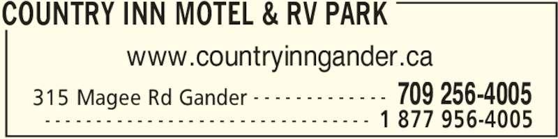 Country Inn (7092564005) - Display Ad - 315 Magee Rd Gander 709 256-4005- - - - - - - - - - - - -  1 877 956-4005- - - - - - - - - - - - - - - - - - - - - - - - - - - - - - - - www.countryinngander.ca COUNTRY INN MOTEL & RV PARK
