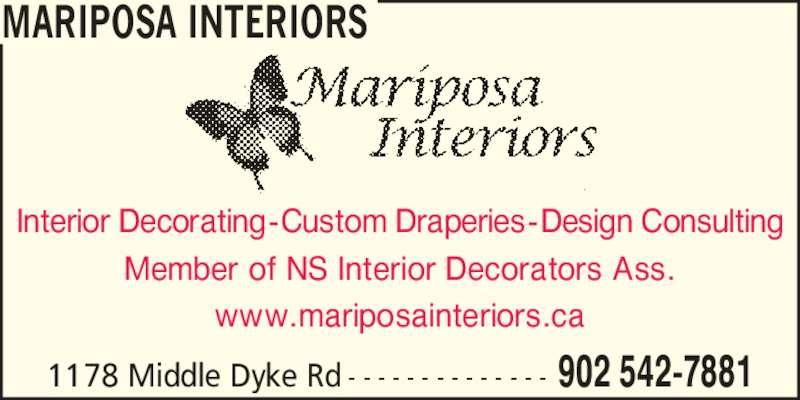Mariposa Interiors (902-542-7881) - Display Ad - MARIPOSA INTERIORS 902 542-78811178 Middle Dyke Rd - - - - - - - - - - - - - - Interior Decorating-Custom Draperies-Design Consulting Member of NS Interior Decorators Ass. www.mariposainteriors.ca