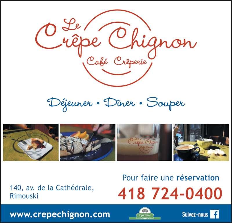 Le Crêpe Chignon (418-724-0400) - Annonce illustrée======= - D?jeuner ? D?ner ? Souper Suivez-nous