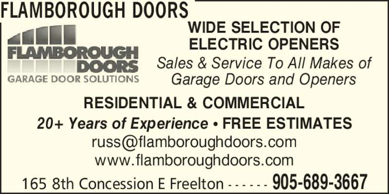 Flamborough Doors (905-689-3667) - Display Ad - 165 8th Concession E Freelton - - - - - - 905-689-3667 WIDE SELECTION OF ELECTRIC OPENERS Sales & Service To All Makes of Garage Doors and Openers FLAMBOROUGH DOORS 20+ Years of Experience ? FREE ESTIMATES RESIDENTIAL & COMMERCIAL www.flamboroughdoors.com