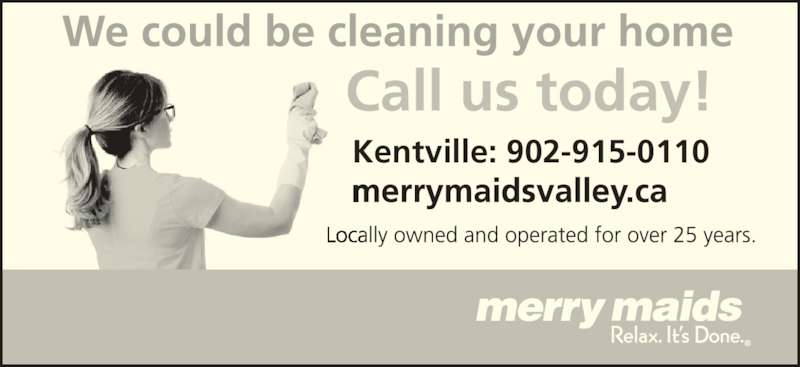 Merry Maids (902-681-1955) - Display Ad - Kentville: 902-915-0110