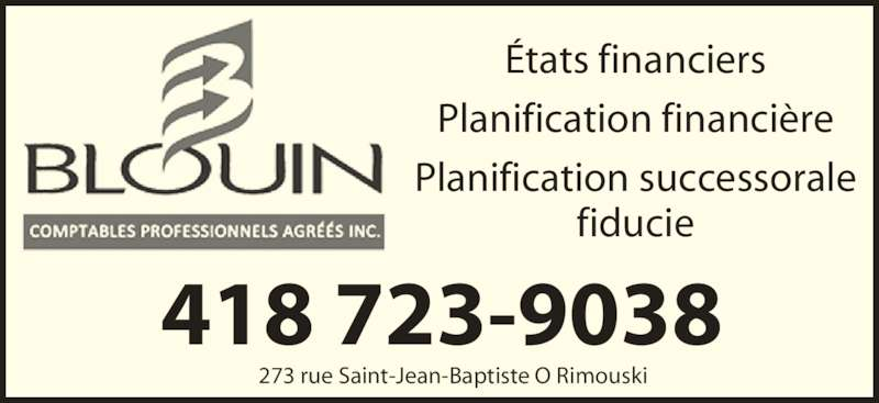 Blouin Comptables Professionnels Agréés Inc (418-723-9038) - Annonce illustrée======= - Planification financi?re ?tats financiers Planification successorale fiducie 273 rue Saint-Jean-Baptiste O Rimouski 418 723-9038