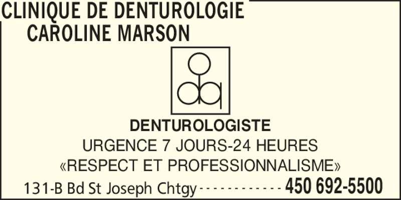 Clinique de Denturologie Caroline Marson (450-692-5500) - Annonce illustrée======= - CLINIQUE DE DENTUROLOGIE  CAROLINE MARSON 131-B Bd St Joseph Chtgy 450 692-5500- - - - - - - - - - - - DENTUROLOGISTE URGENCE 7 JOURS-24 HEURES ?RESPECT ET PROFESSIONNALISME?