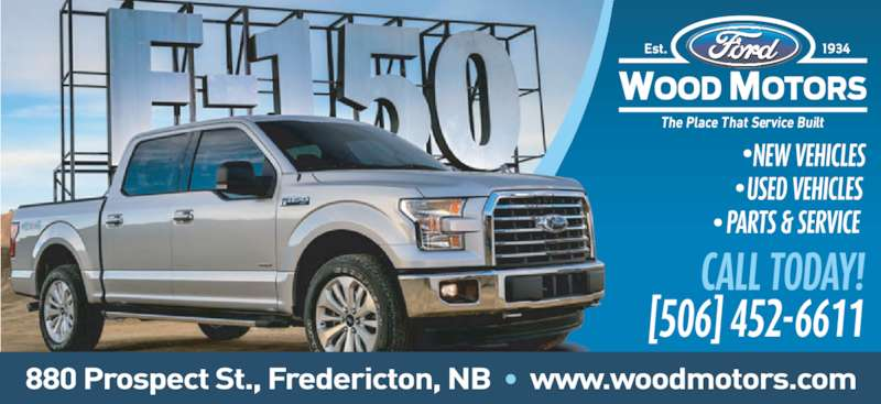 Wood Motors Ford (506-452-6611) - Display Ad -