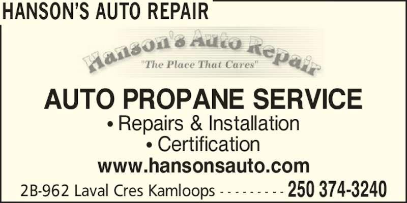 Hanson's Auto Repair (250-374-3240) - Display Ad - HANSON?S AUTO REPAIR 250 374-32402B-962 Laval Cres Kamloops - - - - - - - - - AUTO PROPANE SERVICE ? Repairs & Installation ? Certification www.hansonsauto.com