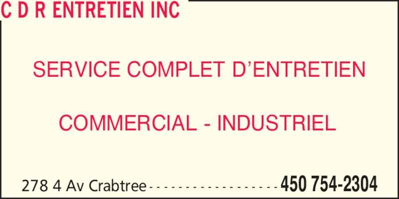 C D R Entretien Inc (450-754-2304) - Annonce illustrée======= - C D R ENTRETIEN INC SERVICE COMPLET D?ENTRETIEN COMMERCIAL - INDUSTRIEL 278 4 Av Crabtree - - - - - - - - - - - - - - - - - - 450 754-2304
