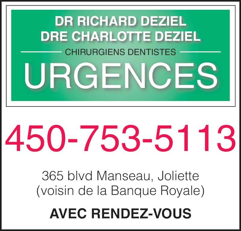 Dr Richard Déziel (450-753-5113) - Annonce illustrée======= - DR RICHARD DEZIEL DRE CHARLOTTE DEZIEL CHIRURGIENS DENTISTES URGENCES AVEC RENDEZ-VOUS 450-753-5113 365 blvd Manseau, Joliette (voisin de la Banque Royale)