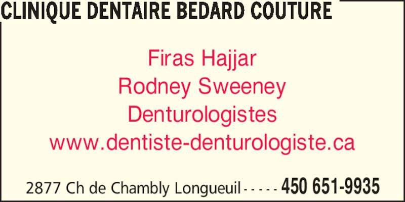 Clinique Dentaire Bédard Couture (450-651-9935) - Annonce illustrée======= - 2877 Ch de Chambly Longueuil - - - - - 450 651-9935 CLINIQUE DENTAIRE BEDARD COUTURE Firas Hajjar Rodney Sweeney Denturologistes www.dentiste-denturologiste.ca