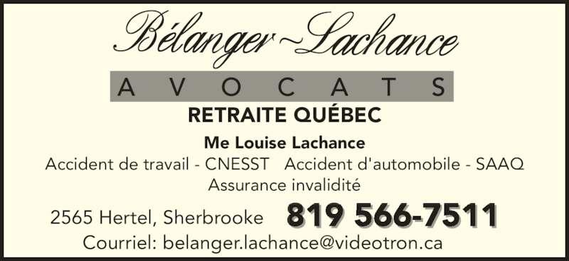 Bélanger Lachance Avocats Inc (819-566-7511) - Annonce illustrée======= - Me Louise Lachance Accident de travail - CNESST   Accident d'automobile - SAAQ Assurance invalidit? RETRAITE QU?BEC 819 566-75112565 Hertel, Sherbrooke