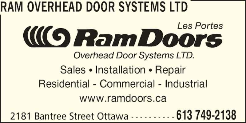 Ram Overhead Door Systems Ltd (613-749-2138) - Display Ad - Sales ? Installation ? Repair Residential - Commercial - Industrial RAM OVERHEAD DOOR SYSTEMS LTD www.ramdoors.ca 2181 Bantree Street Ottawa - - - - - - - - - - 613 749-2138
