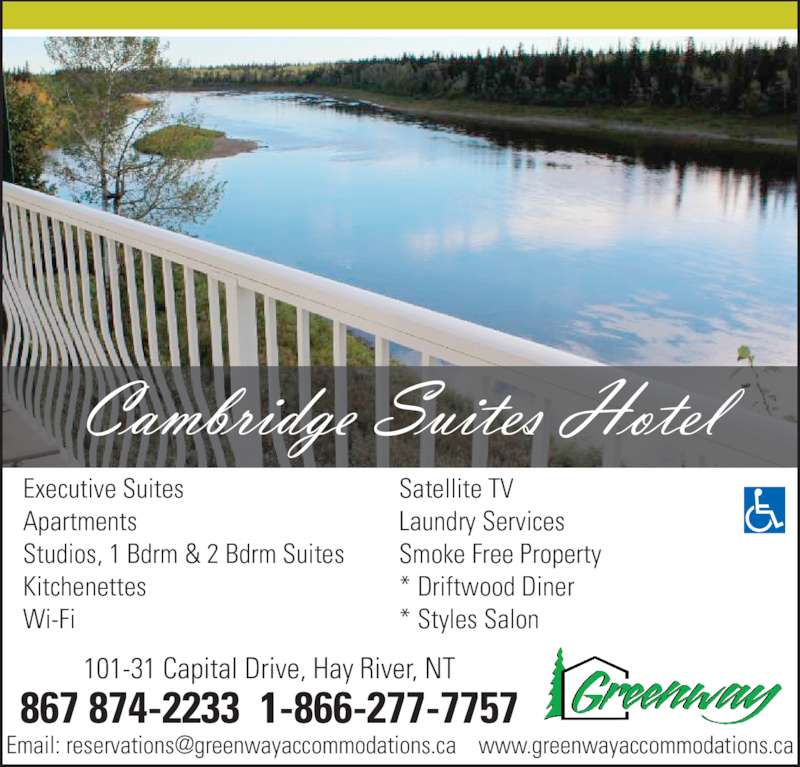 Hay River Cambridge Suites (867-874-2233) - Display Ad - Apartments Studios, 1 Bdrm & 2 Bdrm Suites Kitchenettes Wi-Fi Satellite TV Laundry Services Smoke Free Property * Driftwood Diner * Styles Salon 867 874-2233  1-866-277-7757 101-31 Capital Drive, Hay River, NT Executive Suites