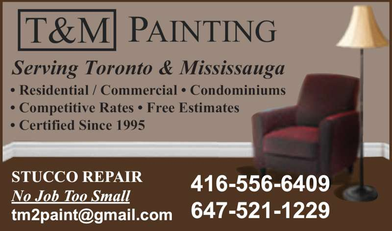 T&M Painting (416-556-6409) - Display Ad - Serving Toronto & Mississauga STUCCO REPAIR No Job Too Small T&M PAINTING ? Residential / Commercial ? Condominiums ? Competitive Rates ? Free Estimates ? Certified Since 1995 416-556-6409 647-521-1229 Serving Toronto & Mississauga STUCCO REPAIR No Job Too Small T&M PAINTING ? Residential / Commercial ? Condominiums ? Competitive Rates ? Free Estimates ? Certified Since 1995 416-556-6409 647-521-1229