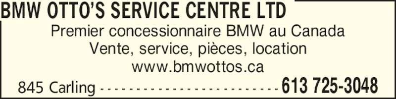 Otto's BMW Center (613-725-3048) - Annonce illustrée======= - 845 Carling - - - - - - - - - - - - - - - - - - - - - - - - - 613 725-3048 Premier concessionnaire BMW au Canada Vente, service, pi?ces, location www.bmwottos.ca BMW OTTO?S SERVICE CENTRE LTD