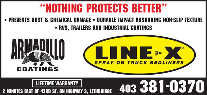 Armadillo Coatings Lethbridge (403-381-0370) - Display Ad - ? rvs, trailers and industrial coatings 2 minutes east of 43rd st. on highway 3, lethbridge 403 381-0370LIFETIME WARRANTY ?NOTHING PROTECTS BETTER? ? Prevents rust & chemical damage ? durable impact absorbing non-slip texture
