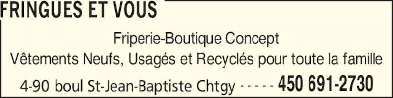 Fringues Et Vous (450-691-2730) - Annonce illustrée======= - FRINGUES ET VOUS 4-90 boul St-Jean-Baptiste Chtgy 450 691-2730- - - - - Friperie-Boutique Concept V?tements Neufs, Usag?s et Recycl?s pour toute la famille