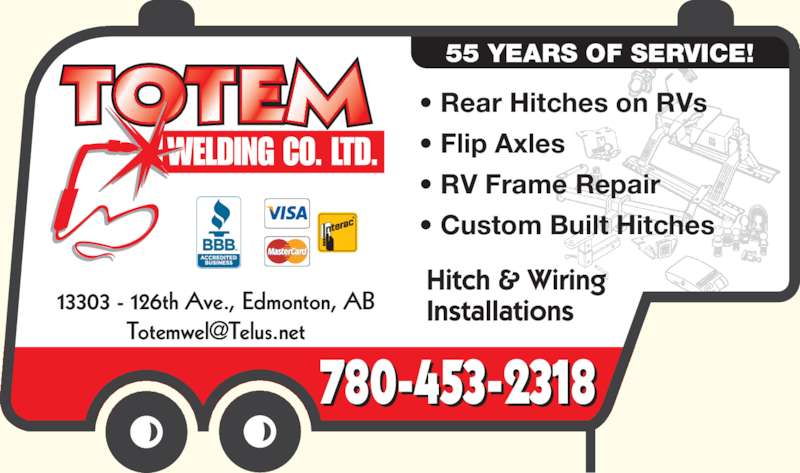 Totem Welding Co Ltd (780-453-2318) - Display Ad - ? Rear Hitches on RVs ? Flip Axles ? RV Frame Repair ? Custom Built Hitches 55 YEARS OF SERVICE! 13303 - 126th Ave., Edmonton, AB 780-453-2318