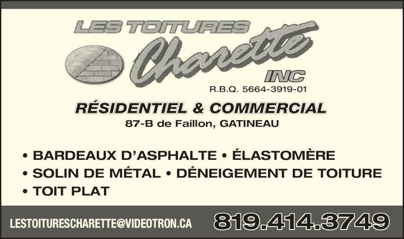 Les Toitures Charette Inc (819-664-2294) - Annonce illustrée======= - ? BARDEAUX D?ASPHALTE ? ?LASTOM?RE ? SOLIN DE M?TAL ? D?NEIGEMENT DE TOITURE ? TOIT PLAT R.B.Q. 5664-3919-01 R?SIDENTIEL & COMMERCIAL 87-B de Faillon, GATINEAU