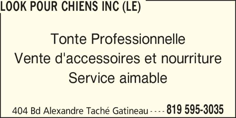 Le Look Pour Chiens Inc (819-595-3035) - Annonce illustrée======= - LOOK POUR CHIENS INC (LE) 404 Bd Alexandre Tach? Gatineau 819 595-3035- - - - Tonte Professionnelle Vente d'accessoires et nourriture Service aimable