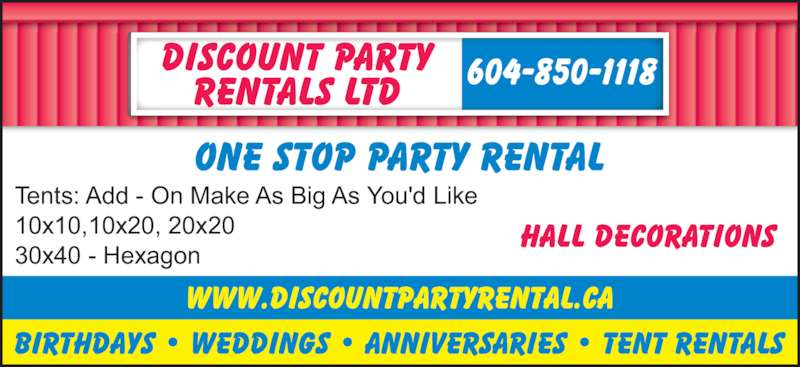 Discount Party Rentals Ltd (604-850-1118) - Display Ad - Tents: Add - On Make As Big As You'd Like 10x10,10x20, 20x20 30x40 - Hexagon 2483 Stanley St Abbotsford
