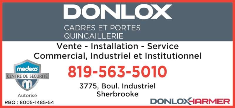 Donlox (819-563-5010) - Annonce illustrée======= - SHERBROOKE 819563-5010 VENTE - SERVICE - INSTALLATION SERRURES - QUINCAILLERIE www.donloxportes.ca 3775 INDUSTRIEL