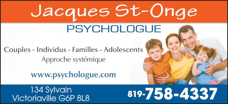 St-Onge Jacques (819-758-4337) - Annonce illustrée======= - Approche syst?mique www.psychologue.com 819-758-4337134 SylvainVictoriaville G6P 8L8 Couples - Individus - Familles - Adolescents