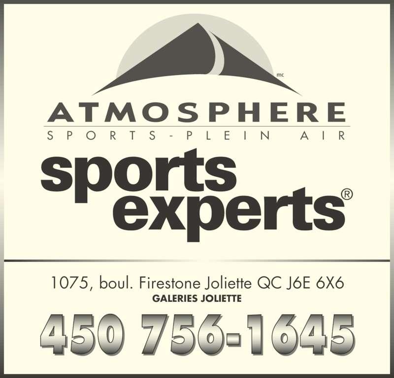 Sports Experts - Atmosphere (450-756-1645) - Annonce illustrée======= - S   P    O    R    T    S    -    P    L    E    I    N         A    I    R mc 1075, boul. Firestone Joliette QC J6E 6X6 GALERIES JOLIETTE