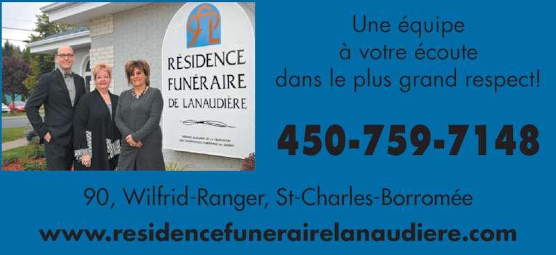 Résidence Funéraire de Lanaudière (450-759-7148) - Annonce illustrée======= - 450-759-7148 www.residencefunerairelanaudiere.com 90, Wilfrid-Ranger, St-Charles-Borrom?e Une ?quipe ? votre ?coute dans le plus grand respect!