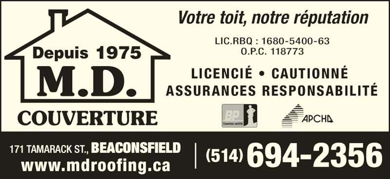Couverture M D Roofing (514-694-2356) - Annonce illustrée======= - Votre toit, notre r?putation LIC.RBQ : 1680-5400-63 O.P.C. 118773 514( )694-2356171 TAMARACK ST., BEACONSFIELDwww.mdroofing.ca LICENCI? ? CAUTIONN?  ASSURANCES RESPONSABILIT?